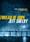 Thread of Hope - Jeff Shelby