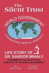 The Silent Trust: Life Story of Dr. Sandor Mihaly - Martin Olson