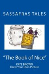 Sassafras Tales: Book II: The Book of Nice: The Book of Nice - Kate Brown
