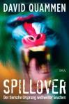 Spillover: Der tierische Ursprung weltweiter Seuchen - David Quammen, Sebastian Vogel
