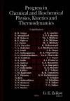 Progress in Chemical and Biochemical Physics, Kinetics and Thermodynamics - Gennady E. Zaikov, Gennadii Efremovich Zaikov