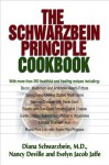 The Schwarzbein Principle Cookbook - M.D., Diana Schwarzbein, Nancy Deville, Evelyn Jacob Jaffe