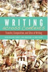Writing across Contexts: Transfer, Composition, and Sites of Writing - Kathleen Yancey, Liane Robertson, Kara Taczak
