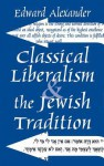 Classical Liberalism and the Jewish Tradition - Edward Alexander