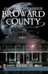 Ghosts and Mysteries of Broward County (Haunted America) - Dorothy Salvo Davis, W.C. Madden