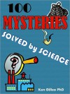100 Mysteries Solved by Science - Ken Gilleo