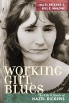 Working Girl Blues: The Life and Music of Hazel Dickens - Hazel Dickens