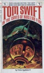 Tom Swift in the Caves of Nuclear Fire - Victor Appleton II