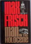 Man in the Holocene: A Story - Max Frisch