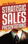 Strategic Sales Presentations - Jack Malcolm