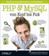 PHP & MySQL von Kopf bis Fuß - Lynn Beighley, Michael Morrison, Lars Schulten