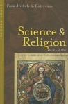 Science and Religion, 400 B.C. to A.D. 1550: From Aristotle to Copernicus - Edward Grant