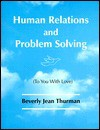 Human Relations and Problem Solving: To You with Love - Beverly Jean Thurman