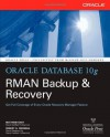 Oracle Database 10g RMAN Backup & Recovery - Matthew Hart, Robert G. Freeman