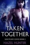 Taken Together - Hazel Hunter