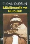 Müslümanlık ve Nurculuk - Turan Dursun
