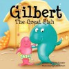Gilbert the Great Fish - Jason Cooper