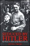 Seduced by Hitler: The Choices of a Nation and the Ethics of Survival - Roger Boyes, Adam LeBor