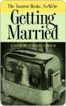 The Toaster Broke, So We're Getting Married - Pamela Holm