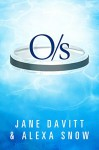 O/s - Jane Davitt, Alexa Snow