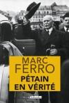 Pétain en vérité (CONTEMPO.) (French Edition) - Marc Ferro