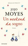 Un weekend da sogno - Jojo Moyes