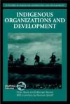 Indigenous Organizations and Development - Peter Blunt, D. Michael Warren
