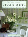 Folk Art: Interior Decorating Effects With Stamps (Stampability Books) - Stewart Walton, Sally Walton, Graham Rae