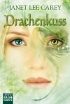 Drachenkuss - Janet Lee Carey, Martina M. Oepping