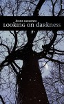 Looking on Darkness - Diana Laurence