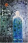 Seven Shades of Grey - Vivek Mehra