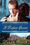 A Perfect Secret (Rogue Hearts) - Donna Hatch