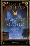 Savage Magic - Lloyd Shepherd