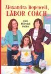Alexandra Hopewell, Labor Coach - Dori Hillestad Butler