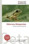 Odorrana Margaretae - Lambert M. Surhone, Mariam T. Tennoe, Susan F. Henssonow