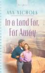 In a Land Far, Far Away - Ann Nichols