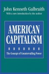 American Capitalism: The Concept of Countervailing Power - John Kenneth Galbraith