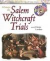 Witness the Salem Witchcraft Trials With Elaine Landau (Explore Colonial America With Elaine Landau) - Elaine Landau
