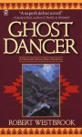 Ghost Dancer - Robert Westbrook