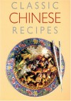 Classic Chinese Recipes - Carol Bowen, Carole Handslip