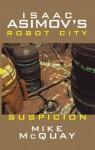 Isaac Asimov's Suspicion: Robot City: Book 2 (Isaac Asimov's Robot City) - Mike McQuay