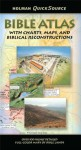 Holman QuickSource Bible Atlas with Charts and Biblical Reconstructions (Holman Quicksource Guides) - Paul Wright