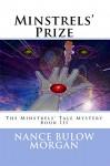 Minstrels' Prize: Book 3 of The Minstrels' Tale Mystery - Nance Bulow Morgan