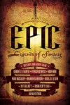 Epic: Legends of Fantasy - John Joseph Adams, Paolo Bacigalupi, Michael Moorcock, Melanie Rawn
