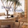 Design Is in the Details: Decorating Indoors and Out - Brad Mee