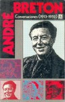 Conversaciones (1913-1952) - André Breton, Leticia Hulsz Piccone