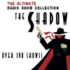 The Shadow - The Complete Radio Show Collection - Including 282 Shows - Abn Eisenberg, Orson Welles, Orson Welles