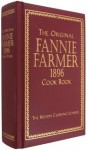 The Original Fannie Farmer 1896 Cook Book: The Boston Cooking-School - Fannie Merritt Farmer