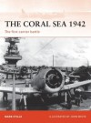 The Coral Sea 1942: The first carrier battle - Mark Stille, John White