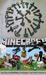 MINECRAFT: Minecraft Top Tips and Building Techniques You Wish You Knew [ Logic & Brain Teasers] (minecraft game, minecraft games, minecraft xbox, minecraft ... minecraft revenge, minecraft mobs, free) - Scott K.
